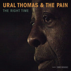 The Right Time (vinyl) - Ural Thomas, The Pain