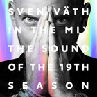 The Sound Of The 19th Season - Sven Vath