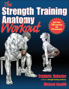 The Strength Training Anatomy Workout - Frederic Delavier, Michael Gundill