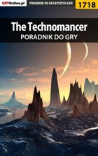The Technomancer - poradnik do gry - epub, pdf - Patrick `Yxu` Homa