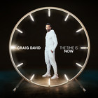 The Time Is Now (Deluxe Edition) - Craig David