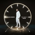 The Time Is Now (LP) - Craig David