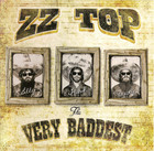 The Very Baddest Of (Deluxe Edition) - ZZ Top