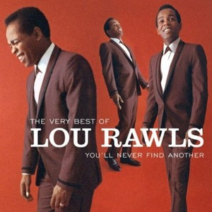 The Very Best Of Lou Rawls: You`ll Never Find Another