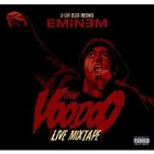The Voodoo Live Mixtape - Eminem