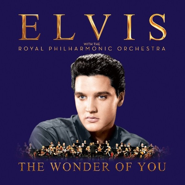 The Wonder of You (Deluxe Edition) Elvis Presley with The Royal Philharmonic Orchestra