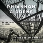 There Is No Other - Rhiannon Giddens
