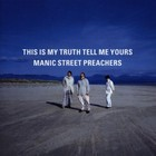 This Is My Truth Tell Me Yours - Manic Street Preachers