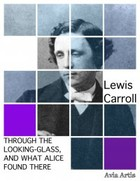 Through the Looking-Glass, and What Alice Found There - mobi, epub - Lewis Carroll