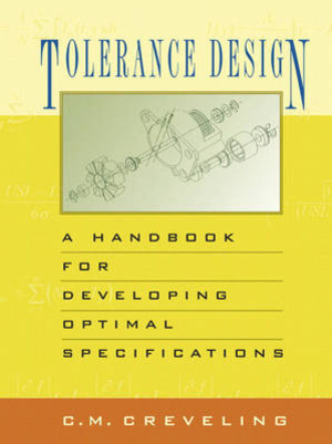 Tolerancing Design A handbook for developing optimal specifications
