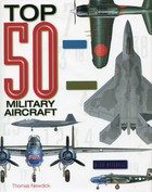 Top 50 Military Aircraft - Thomas Newdick