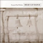 Toward The Within (Remastered) - Dead Can Dance
