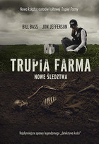 Trupia farma. Nowe śledztwa - Bill Bass, Jon Jefferson