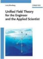 Unified Field Theory for the Engineer and the Applied Scient - D. Aaker