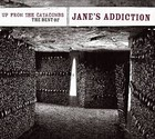 Up From the Catacombs: Best of Jane`s Addiction - Jane`s Addiction