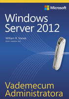 Vademecum Administratora Windows Server 2012 - William R. Stanek