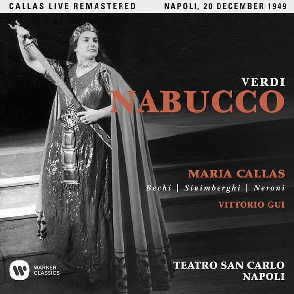 Verdi: Nabucco Maria Callas Live: Remastered Live Recordings