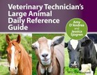 Veterinary Technician`s Large Animal Daily Reference Guide - Amy D`Andrea, Jessica Sjogren