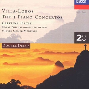 Villa-Lobos, The 5 Piano Concertos