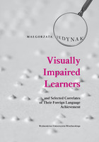 Visually Impaired Learners and Selected Correlates of Their Foreign Language Achievement - Małgorzata Jedynak