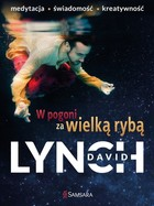 W pogoni za wielką rybą - David Lynch