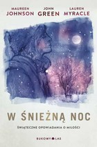 W śnieżną noc - John Green, Maureen Johnson, Lauren Myracle