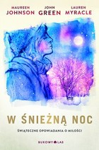 W śnieżną noc - mobi, epub - John Green, Maureen Johnson, Lauren Myracle