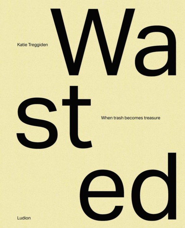 Wasted: When Trash Becomes Treasure