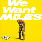We Want Miles (Reissue) - Miles Davis