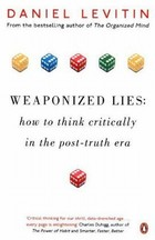 Weaponized Lies - Daniel J Levitin
