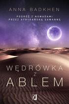 Wędrówka z Ablem Podróż z nomadami przez afrykańską sawannę