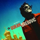 Welcome To Goran Bregovic (vinyl) - Goran Bregovic