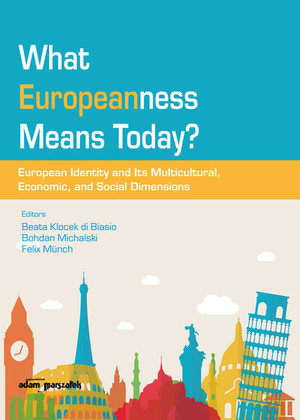 What Europeanness Means Today? European Identity and Its Multicultural, Economic, and Social Dimensions