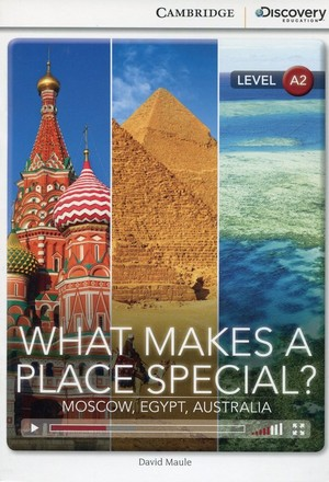 What Makes a Place Special? Moscow, Egypt, Australia Low Intermediate Book with Online Access