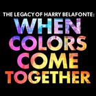 When Colors Come Together - Harry Belafonte