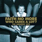 Who Cares A Lot? - Faith No More