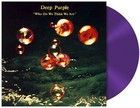 Who Do We Think We Are (vinyl) - Deep Purple