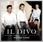 Wicked Game (DeLuxe Edition) - Il Divo
