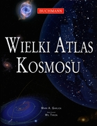 Wielki atlas kosmosu - Mark A. Garlick