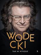 Wodecki. Tak mi wyszło (miękka) książka Wacław Krupiński,Kamil Bałuk