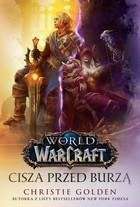 World of Warcraft: Cisza przed burzą (miękka) książka Christie Golden