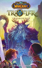 World of Warcraft: Traveller. Wędrowiec - Greg Weisman