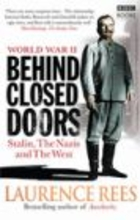 WORLD WAR II Behind Closed Doors Stalin Nazis and West - Laurence Rees