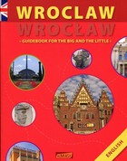 Wrocław Guidebook for the big and the little - Anna Wawrykowicz