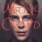 Wrong Crowd (Deluxe edition) - Tom Odell