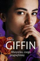 Wszystko, czego pragnęliśmy (miękka) książka Emily Giffin