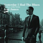 Yesterday I Had The Blues: Music Of Billie Holiday - Jose James