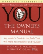 YOU: The Owner`s Manual : An Insider`s Guide to the Body that Will Make You Healthier and Younger - Michael F. Roizen