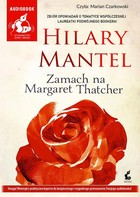 Zamach na Margaret Thatcher Książka audio MP3 - Hilary Mantel