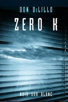 Zero K - mobi, epub - Don DeLillo